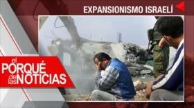 El Porqué de las Noticias: Expansionismo israelí. Separación de inmigrantes. Guerra comercial de EEUU