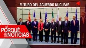 El Porqué de las Noticias: Acuerdo nuclear en riesgo. Sin tregua en Gaza. ONU pide revisar políticas migratorias de EEUU