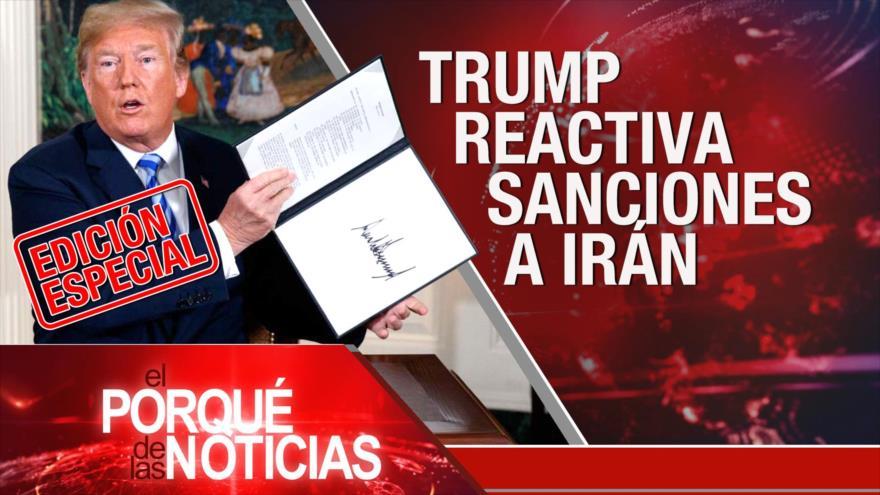 El Porqué de las Noticias: EEUU reactiva sanciones a Irán