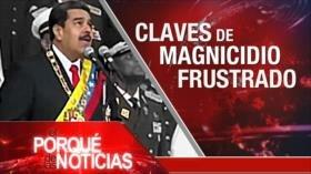 El Porqué de las Noticias: Hezbolá y Resistencia. Talibán y Ghazni. Magnicidio a Maduro.
