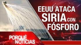 El Porqué de las Noticias: Ataque de EEUU con fósforo blanco a Siria. Más presiones a palestinos. Posible intervención militar a Nicaragua.