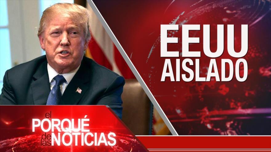 El Porqué de las Noticias: EEUU aislado. Europa primero. Crisis en Argentina