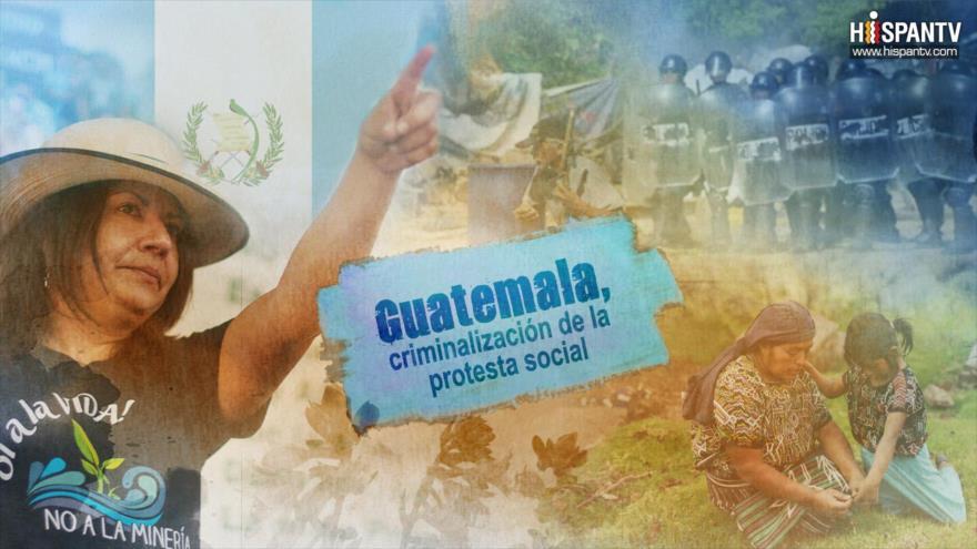 ESTA ES MI TIERRA- Guatemala, criminalización de la protesta social