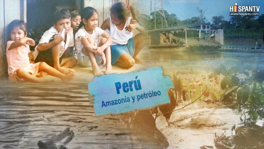 Esta es mi tierra - Perú: Amazonía y petróleo