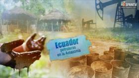 Esta es mi tierra- Ecuador, petroleras en la Amazonía