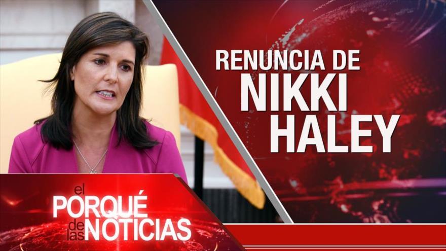 El Porqué de las Noticias: Renuncia de Nikki Haley. Reformas en Perú. Protestas en Francia
