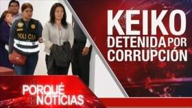 El Porqué de las Noticias: Irán acusa a EEUU. Misterio sobre periodista saudí. Detenida Keiko Fujimori