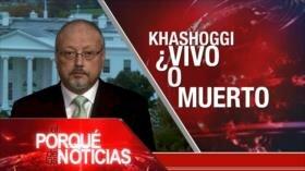 El Porqué de las Noticias: Desaparición del periodista saudí. Guerra saudí contra Yemen. Independentismo catalán.