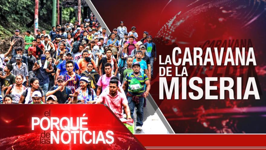 El Porqué de las Noticias: Nuevas revelaciones sobre el caso Jashoggi. Abismo de un Brexit sin acuerdo. Avanza Caravana de migrantes hondureños.