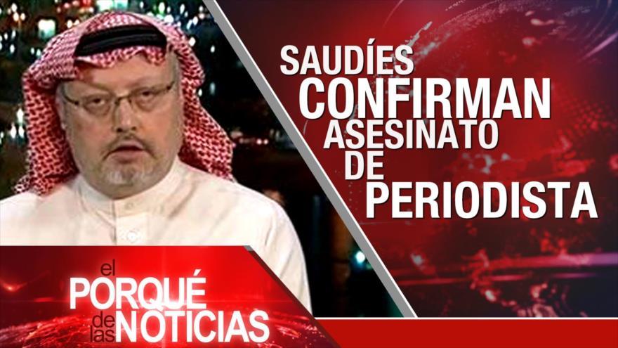El Porqué de las Noticias: Arabia Saudí confirma muerte de Jashoggi. Caravana migrante sigue firme. Diálogos de paz estancados