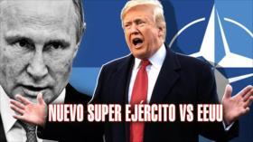 Detrás de la Razón: 'Nuevo súper Ejército vs. EEUU' tiene la estrella de la OTAN