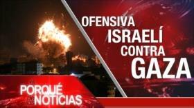 El Porqué de las Noticias: Israel ataca a Gaza. EEUU y Europa en discordia. Desafío migratorio