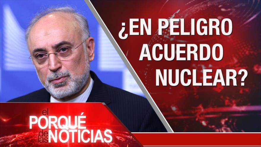 El Porqué de las Noticias: Futuro del acuerdo nuclear. Musulmanes contra acuerdo del siglo. Laberinto del Brexit.