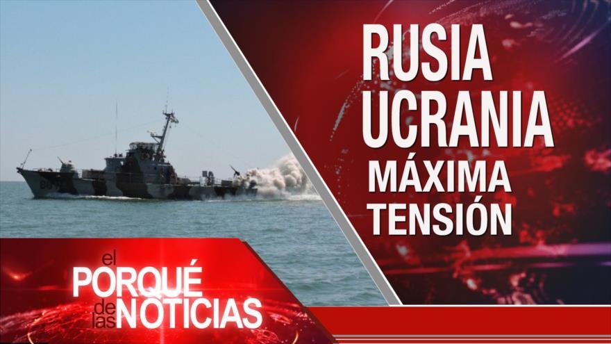 El Porqué de las Noticias: Crece la tensión entre Rusia y Ucrania. Rechazo a príncipe heredero saudí. Sanciones contra Nicaragua.