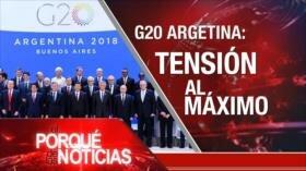 El Porqué de las Noticias: Cumbre del G20. Firma del tratado TMEC. Conflicto Rusia-Ucrania