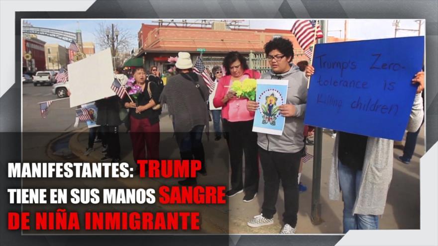 Manifestantes: Trump tiene en sus manos sangre de niña inmigrante
