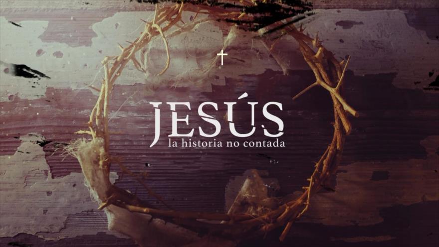 Jesús, la historia no contada
