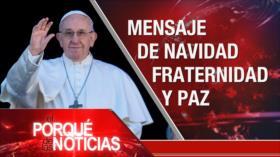 El Porqué de las Noticias: Mensaje navideño del papa. Muerte de otro niño guatemalteco. Lazos Brasil-Israel