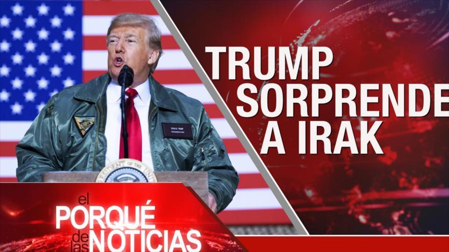 El Porqué de las Noticias: Trump sorprende a Irak. Reabren embajada de EAU en Siria. Venezuela bajo asedio imperialista