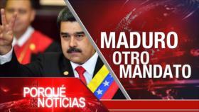 El Porqué de las Noticias: Investidura de Maduro. Alianza contra Irán. Trump en la frontera sur