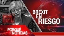 El Porqué de las Noticias: Incertidumbre del Brexit