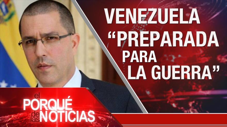 El Porqué de las Noticias: Declaraciones del canciller venezolano. Política de EEUU contra Irán. Reino Unido, Unión Europea y el Brexit