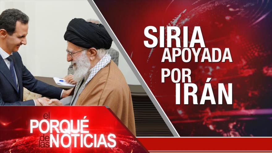 El Porqué de las Noticias: Lazos Irán-Siria. Injerencia contra Venezuela. Nueva constitución cubana.