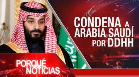 El Porqué de las Noticias: Arabia Saudí viola DDHH. Injerencia en Venezuela. Caótico Brexit
