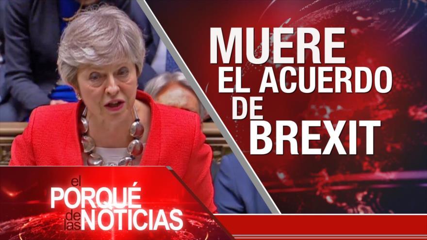 El Porqué de las Noticias: Caótico Brexit. Popularidad de AMLO. Caso Guaidó