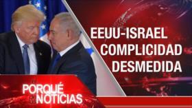 El Porqué de las Noticias: Sesgo ciego hacia Israel. Creación de Prosur. Rechazo a EEUU