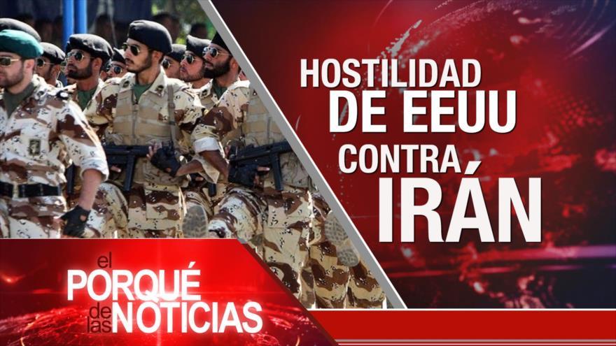 El Porqué de las Noticias: EEUU contra Cuerpo de Guardianes de Irán. Arabia Saudí y su nueva masacre en Yemen. Apoyo a Venezuela.
