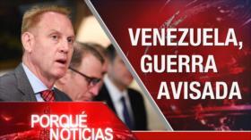 El Porqué de las Noticias: Acuerdo del siglo. Guerra contra Venezuela. Reino Unido: urnas y Brexit