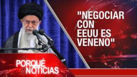 El Porqué de las Noticias: Irán asegura que no negociará con EEUU. EEUU y Rusia buscan restaurar lazos. Resistencia yemení