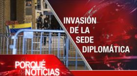 El Porqué de las Noticias: Invasión a embajada de Venezuela en EEUU. Acuerdo nuclear. Guerra saudí contra Yemen