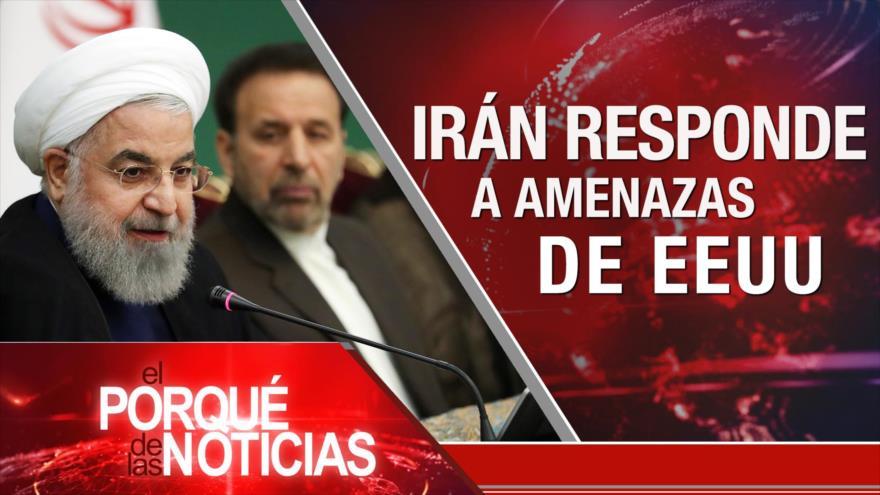 El Porqué de las Noticias: Irán no cree en amenazas de EE.UU. Irán aumenta producción de uranio poco enriquecido. Plan de México para migrantes.
