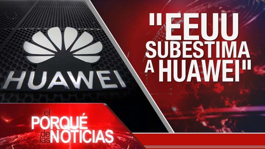 El Porqué de las Noticias: Irán no cederá a presiones de EEUU. Huawei dice que EEUU la subestima. Bolsonaro un peligro para DDHH
