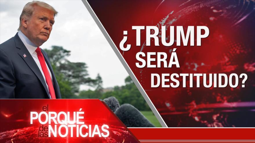 El Porqué de las Noticias: ¿Destitución de Trump?. Caótico Brexit. Crisis en Nicaragua