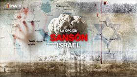 Irán vs. Israel: Opción Sansón y riesgo de un holocausto nuclear