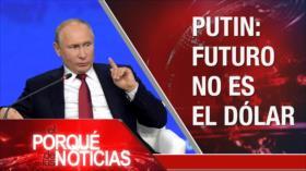 El Porqué de las Noticias: Más sanciones contra Irán. Arabia Saudí fabrica bombas. Rusia contra el dólar
