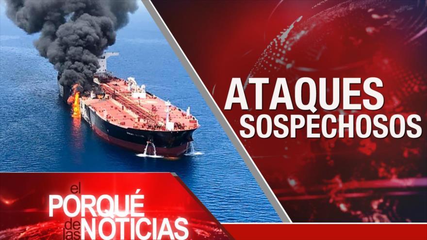 El Porqué de las Noticias: Tensión Irán-EEUU. Ataques a buques petroleros. Relaciones Moscú-Washington