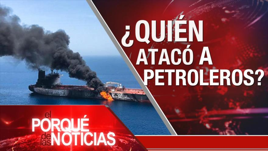 El Porqué de las Noticias: Cumbre de Shanghái. Ataques a buques petroleros. Huelga general en Brasil.