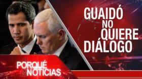 El Porqué de las Noticias: Acuerdo nuclear. Guaidó rechaza diálogo. Contra maltrato a migrantes