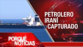 El Porqué de las Noticias: Petrolero iraní. Sánchez y Podemos. Militares de Venezuela