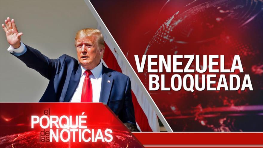 El Porqué de las Noticias: Irán reclama sus derechos. Venezuela bloqueada. Disputa comercial