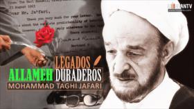 Legados Duraderos: Allameh Mohamad Taqi Jafari