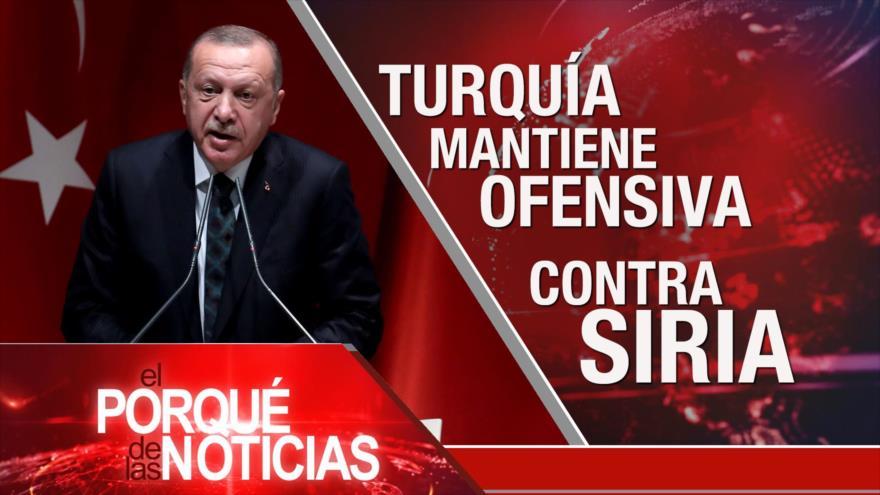 El Porqué de las Noticias: Ataque de Turquía a Siria. Moreno llama al diálogo. EEUU y China acercan posturas
