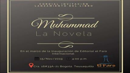 "Lanzan en Colombia la novela ""Muhammad"", el profeta del Islam (P)"