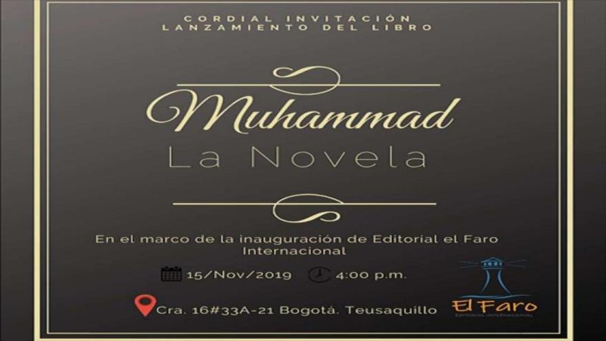 El viernes 15 de noviembre, se realizará en la ciudad de Bogotá, capital de Colombia, el lanzamiento de la novela del Profeta del Islam, Muhammad.