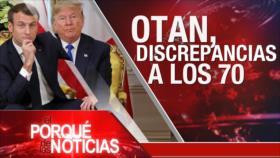 El Porqué de las Noticias: División en la OTAN. Impeachment contra Trump. Huelga en Colombia