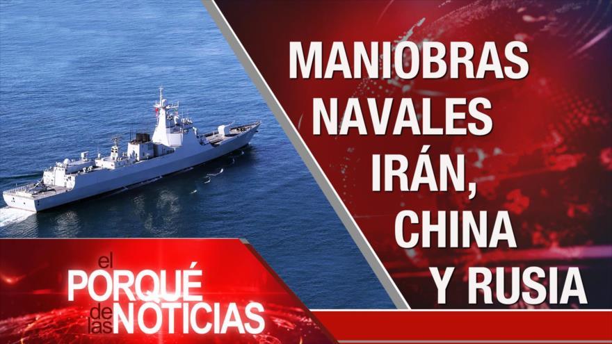 El Porqué de las Noticias: Maniobras Irán-Rusia-China. Tensión México-Bolivia. Referéndum en Chile